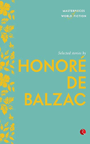 9788129131461: Selected Stories By Honore' De Balzac: Masterpieces of World Fiction Series (Short Stories)