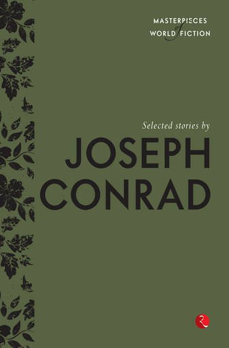 Selected Stories by Joseph Conrad: Joseph Conrad