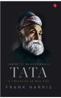 Jamsetji Nusserwanji Tata: A Chronicle of His: Frank Harris