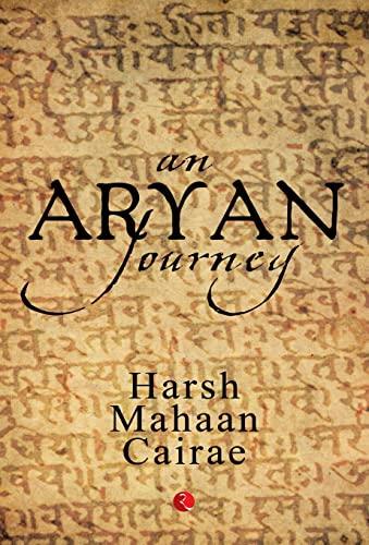 An Aryan Journey: Harsh Mohan Cairae