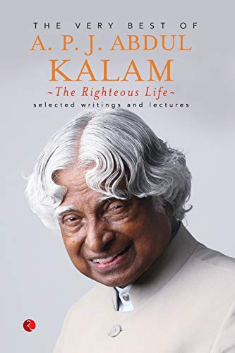 The Righteous Life: The Very Best of: Kalam, A.P.J. Abdul