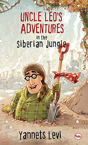 Uncle Leo`s Adventures in the Siberian Jungle: Yannets Levi