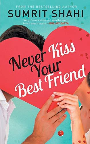 9788129134851: Never Kiss Your Best Friend