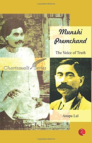 MUNSHI PREMCHAND: THE VOICE OF TRUTH