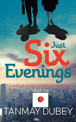 Just Six Evenings: Tanmay Dubey