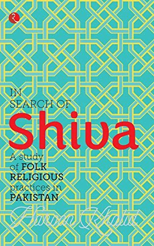 9788129137432: In Search of Shiva: A Study of Folk Religious Practices in Pakistan
