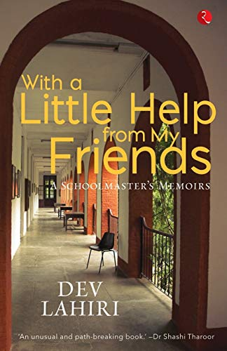 9788129137883: With a Little Help From My Friends: A Schoolmaster's Memoirs