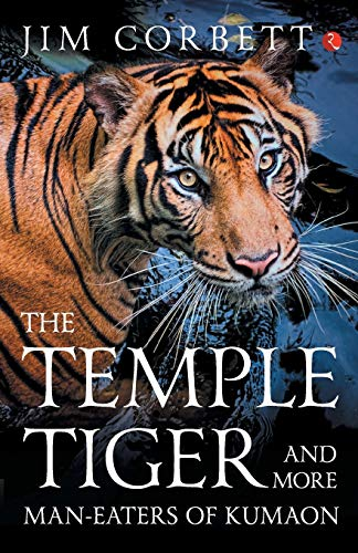 9788129141859: The Temple Tiger and More Man-Eaters of Kumaon