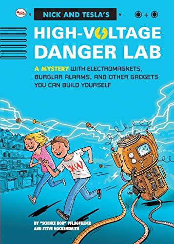 9788129142023: Nick and Tecla's High-Voltage Danger Lab: A Mystery with Electromagnets, Burglar Alarms and Other Gadgets You Can Build Yourself