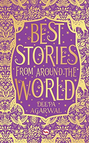 Best Stories from Around the World: Deepa Agarwal