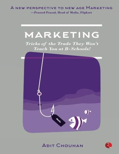 Marketing: Tricks of the Trade They Won t: Adit Chouhan