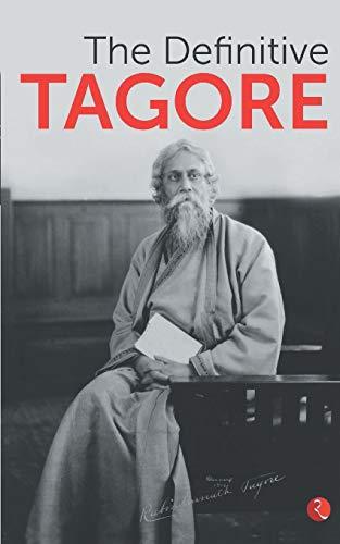 The Definitive Tagore: Rabindranath Tagore