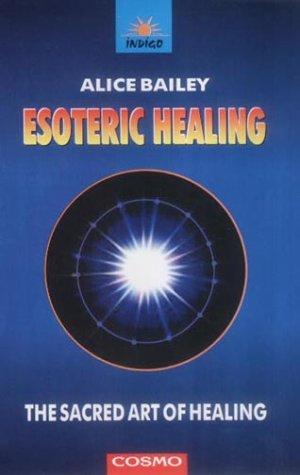 9788129200273: Esoteric Healing: The Sacred Art of Healing