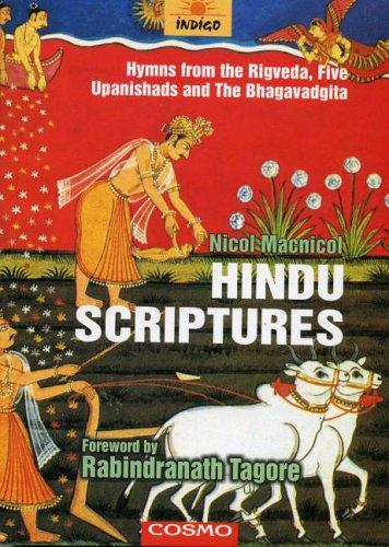 Hindu Scriptures: Hymns from the Rigveda, Five Upanishads and The Bhagavadgita: Nicol Macnicol