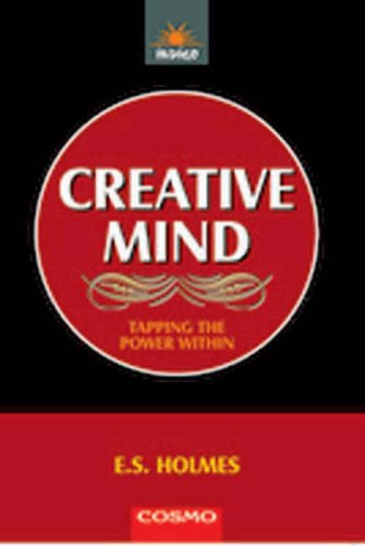Creative Mind: Tapping The Power Within: Ernest Schurtleff Holmes