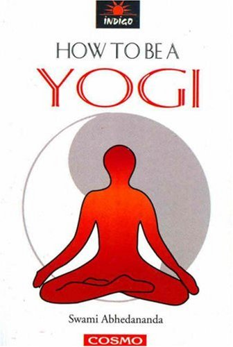 How to be Yogi: Swami Abhedananda
