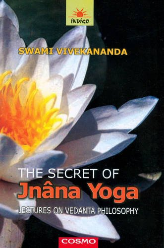 The Secret of Jnana Yoga: Vivekananda Swami