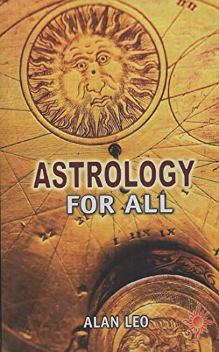 9788129203458: Astrology for All: To Which is Added a Complete System of Predictive Astrology for Advanced Students
