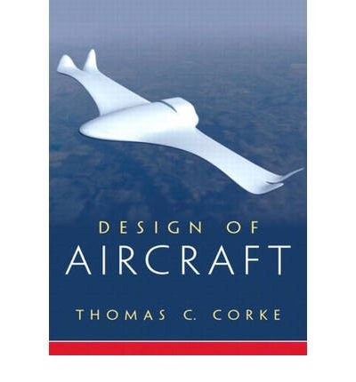 9788129705129: By Corke, Thomas C. ( Author ) [ Design of Aircraft By Nov-2002 Paperback