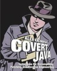 9788129707086: Covert Java: Techniques for Decompiling, Patching, and Reverse Engineering