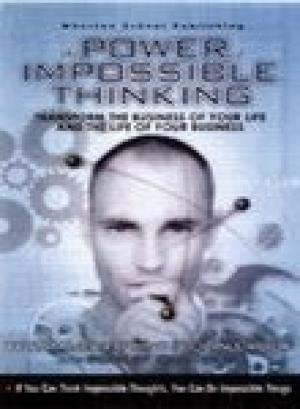 9788129707321: The Power of Impossible Thinking: Transform the Business of Your Life and the Life of Your Business , with cd