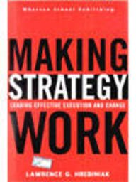 9788129708694: Making Strategy Work: Leading Effective Execution and Change