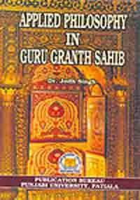 Applied Philosophy in Guru Granth Sahib: Singh Jodh