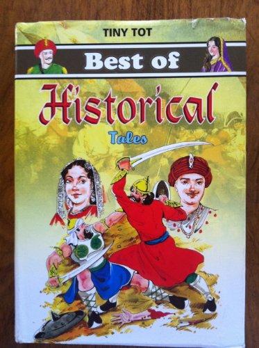 Tiny Tot Best of Historical Tales: Zakir Ali 'Rajneesh'; Editor-Shyam Dua