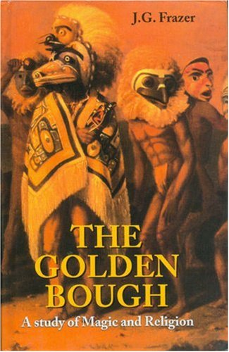 9788130700212: The Golden Bough: A Study of Magic and Religion (Two Volume Set)