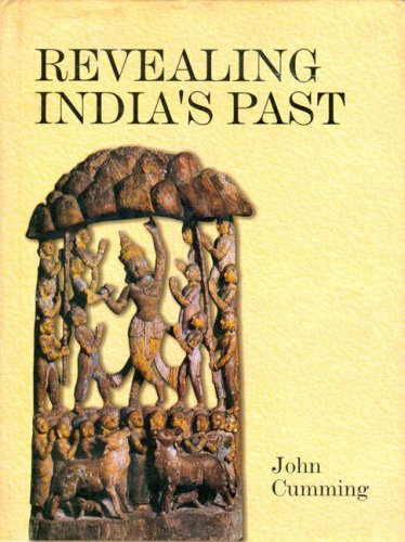 Revealing India`s Past: A Record of Archaeological Conservation and Exploration in Indian and ...