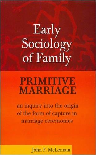 Early Sociology of Family: John F. McLennan