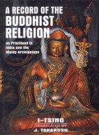 A Record of the Buddhist Religion: I-Tsing