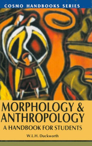 Morphology and Anthropology: A Handbook For Students: W.L.H. Duckworth