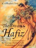 The Divan-I-Hafiz the Divan Written in the Fourteenth Century: Clarke, H.Wilberforce