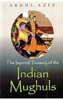The Imperial Treasury of the Indian Mughuls, Vols. I and II: Abdul Aziz