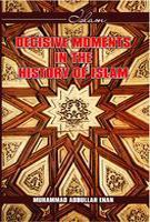 Decisive Moments in the History of Islam: Muhammad Abdullah Enan