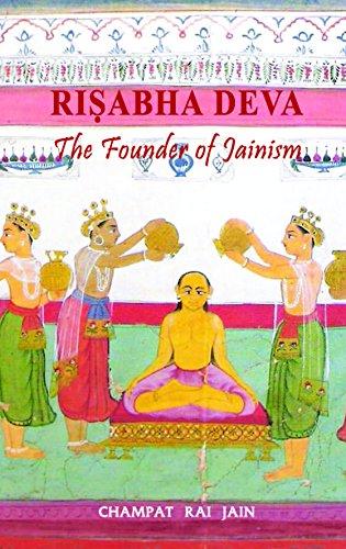 Rishava Dev: The Founder of Jainism: Champat Rai Jain