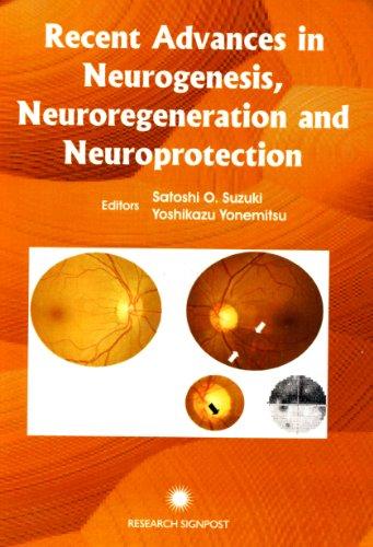 Recent Advances in Neurogenesis, Neuroregeneration and Neuroprotection: Edited by: Satoshi