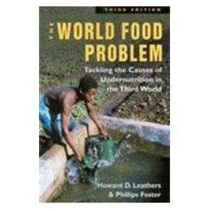 The World Food Problem: Tackling the Causes of Undernutrition in the Third World: Howard D. ...