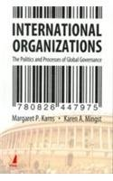 9788130900872: INTERNATIONAL ORGANIZATIONS: THE POLITICS AND PROCESSES OF GLOBAL GOVERNANCE