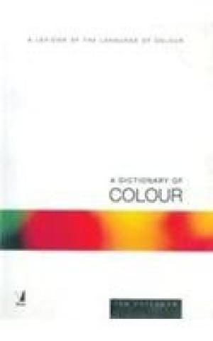 A Dictionary of Colour (A Lexicon of the Language of Colour): Ian Paterson