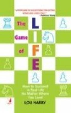 The Game of Life: How to Succeed in Real Life No Matter Where You Land: Lou Harry