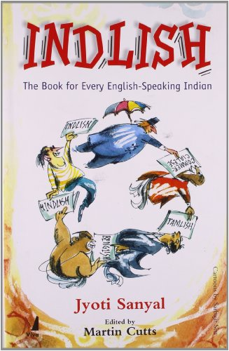 Indlish: The Book for Every English-Speaking Indian: Jyoti Sanyal (Author)