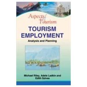 Aspects of Tourism: Tourism Employment: Michael Riley