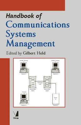 Handbook of Communications Systems Management: Gilbert Held