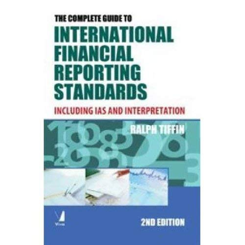 The Complete Guide to International Financial Reporting Standards, Second Edition: Including IAS ...