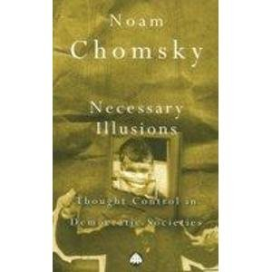 9788130906249: Necessary Illusions: Thought Control in Democratic Societies