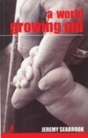 A World Growing Old: Jeremy Seabrook