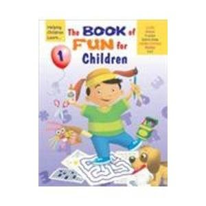 The Book of Fun for Children 1 (Crafts , Mazes, Puzzles, Dot-to-Dots, Hidden Pictures, Riddles and ...