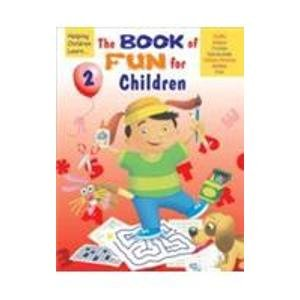 The Book of Fun for Children 2 (Crafts , Mazes, Puzzles, Dot-to-Dots, Hidden Pictures, Riddles and ...
